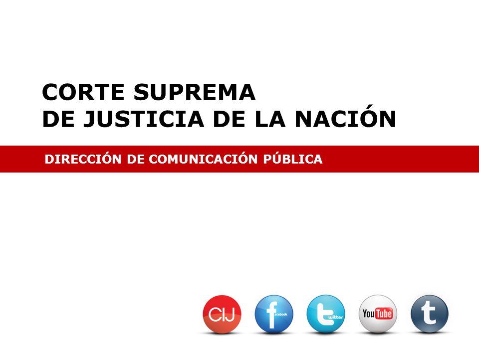 DIRECCIÓN DE COMUNICACIÓN PÚBLICA CORTE SUPREMA DE JUSTICIA DE LA NACIÓN DIRECCIÓN DE COMUNICACIÓN PÚBLICA