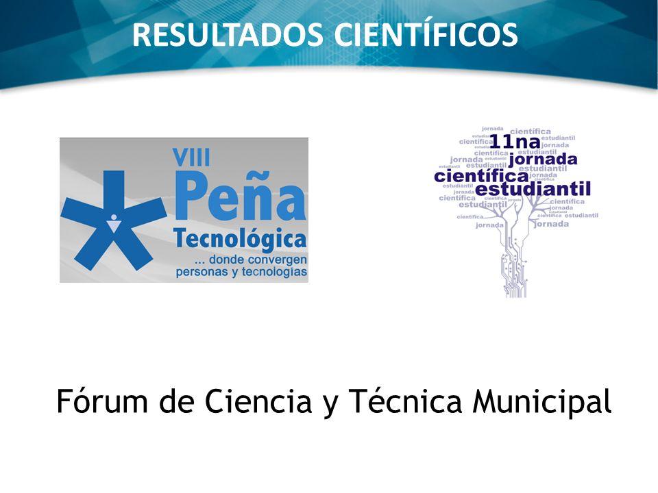 RESULTADOS CIENTÍFICOS Fórum de Ciencia y Técnica Municipal