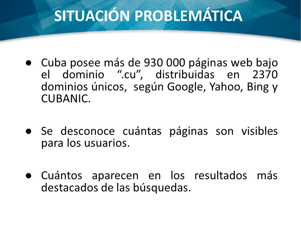 Cuba posee más de 930 000 páginas web bajo el dominio.cu, distribuidas en 2370 dominios únicos, según Google, Yahoo, Bing y CUBANIC.