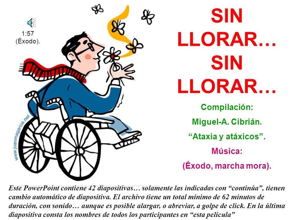 SIN LLORAR… SIN LLORAR… Compilación: Miguel-A.Cibrián.