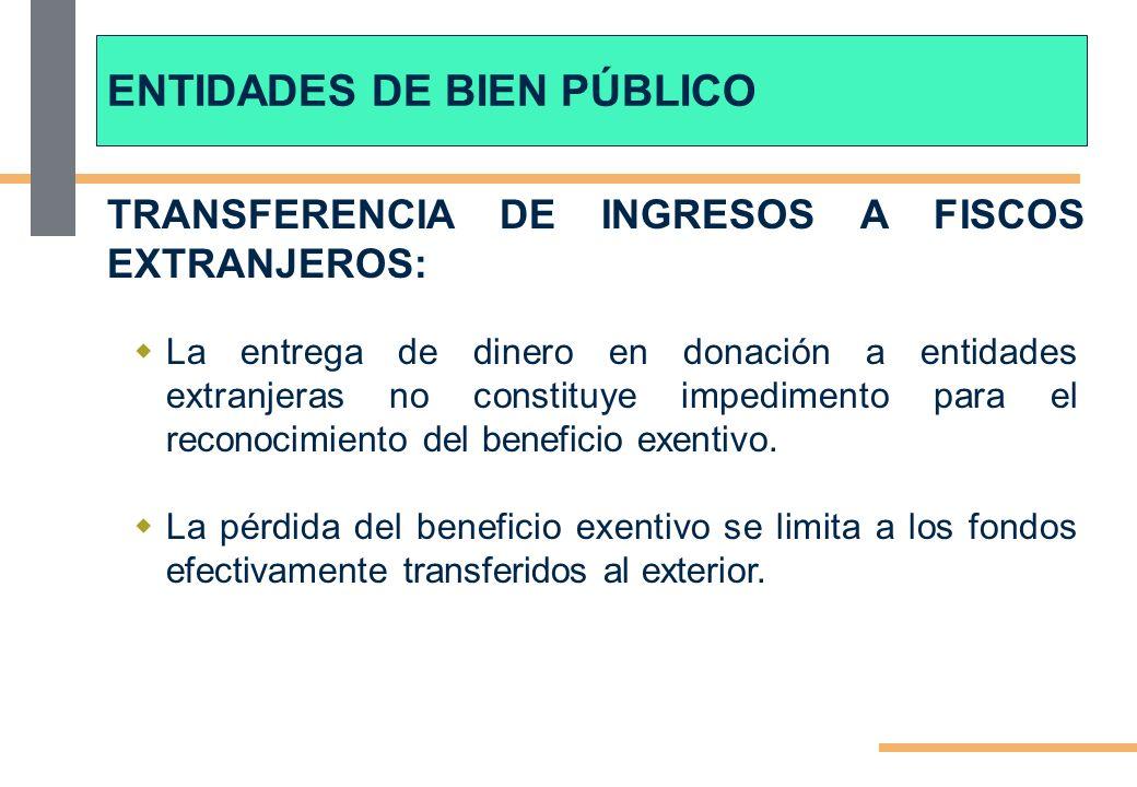 TRANSFERENCIA DE INGRESOS A FISCOS EXTRANJEROS: La entrega de dinero en donación a entidades extranjeras no constituye impedimento para el reconocimiento del beneficio exentivo.