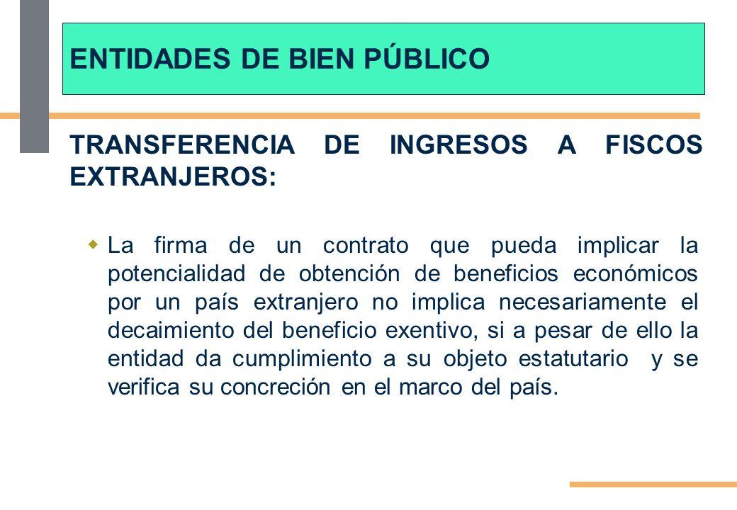 TRANSFERENCIA DE INGRESOS A FISCOS EXTRANJEROS: La firma de un contrato que pueda implicar la potencialidad de obtención de beneficios económicos por