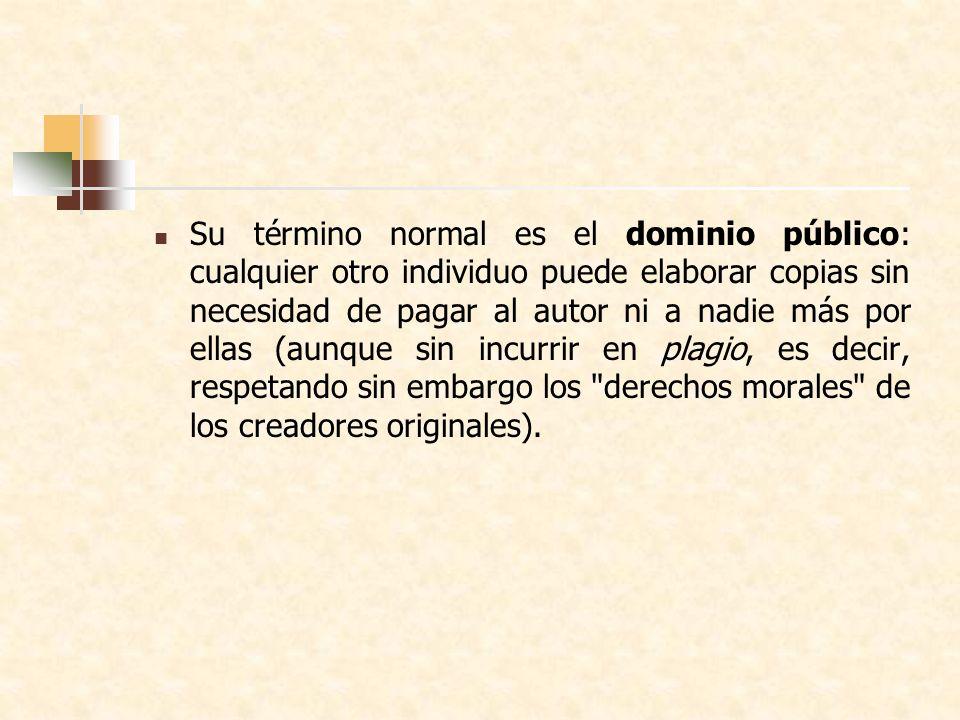 Su término normal es el dominio público: cualquier otro individuo puede elaborar copias sin necesidad de pagar al autor ni a nadie más por ellas (aunque sin incurrir en plagio, es decir, respetando sin embargo los derechos morales de los creadores originales).