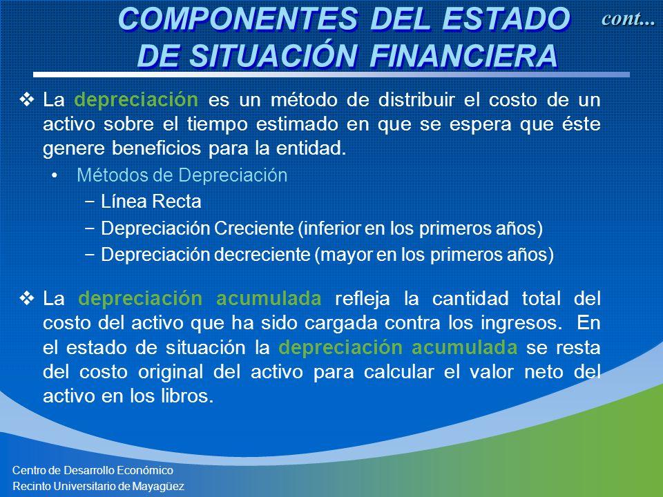 Centro de Desarrollo Económico Recinto Universitario de Mayagüez La depreciación es un método de distribuir el costo de un activo sobre el tiempo estimado en que se espera que éste genere beneficios para la entidad.