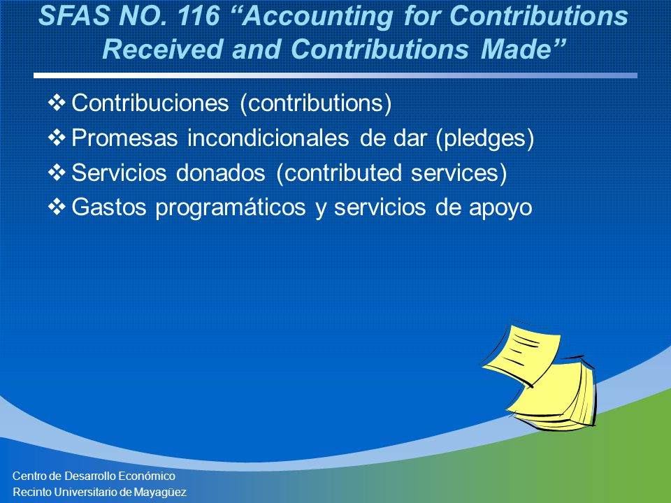 Centro de Desarrollo Económico Recinto Universitario de Mayagüez Contribuciones (contributions) Promesas incondicionales de dar (pledges) Servicios do