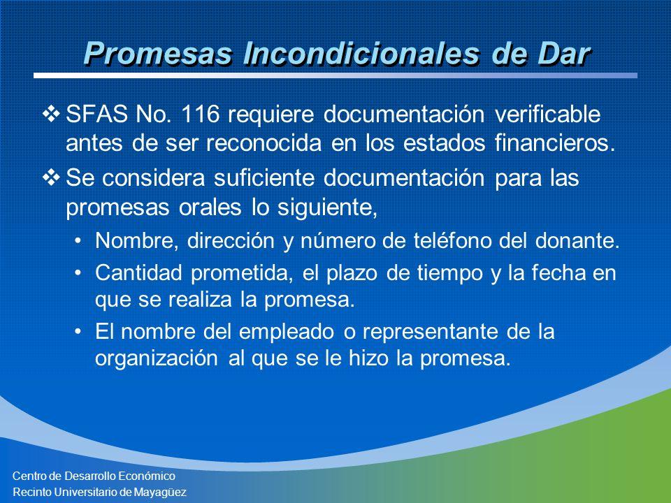 Centro de Desarrollo Económico Recinto Universitario de Mayagüez Promesas Incondicionales de Dar SFAS No. 116 requiere documentación verificable antes