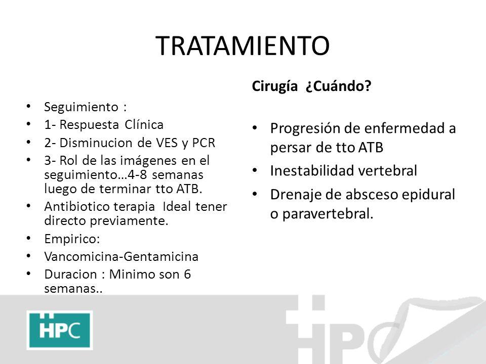 TRATAMIENTO Seguimiento : 1- Respuesta Clínica 2- Disminucion de VES y PCR 3- Rol de las imágenes en el seguimiento…4-8 semanas luego de terminar tto