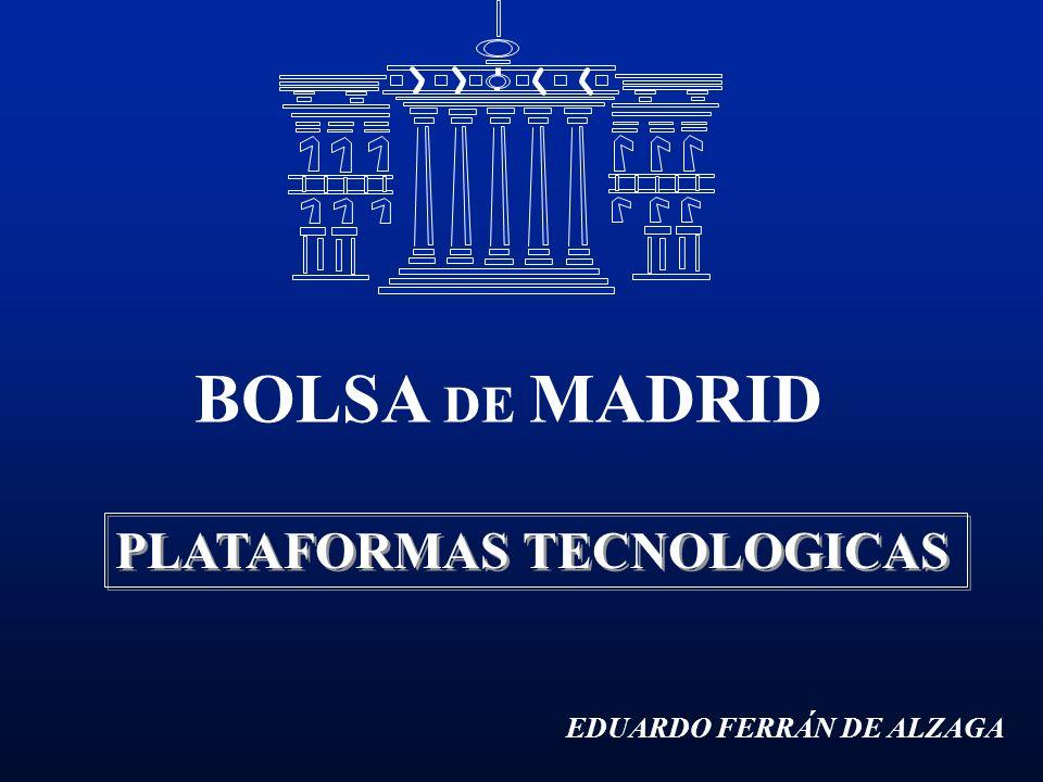 BOLSA DE MADRID PLATAFORMAS TECNOLOGICAS EDUARDO FERRÁN DE ALZAGA