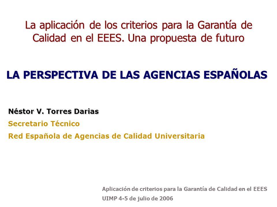 Aplicación de criterios para la Garantía de Calidad en el EEES UIMP 4-5 de julio de 2006 Chinchón, 25-26 abril de 2005 Valladolid, 2-3 octubre 2006.