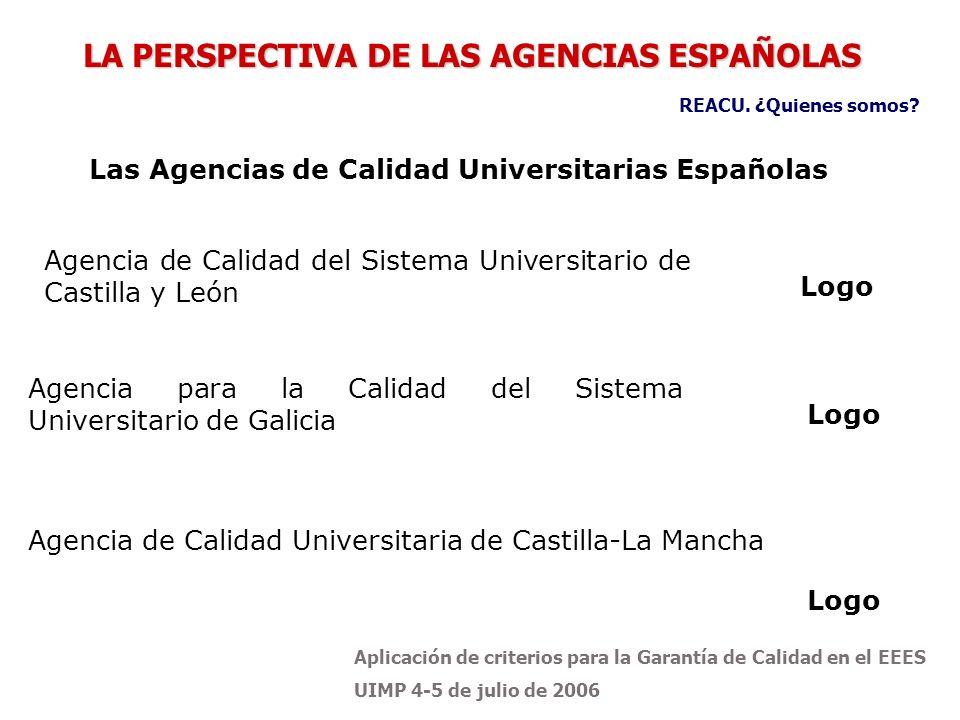 Aplicación de criterios para la Garantía de Calidad en el EEES UIMP 4-5 de julio de 2006 Agencia de Calidad del Sistema Universitario de Castilla y Le