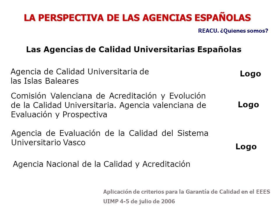 Aplicación de criterios para la Garantía de Calidad en el EEES UIMP 4-5 de julio de 2006 Agencia de Evaluación de la Calidad del Sistema Universitario