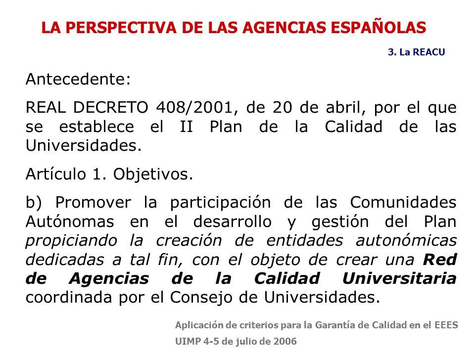 Aplicación de criterios para la Garantía de Calidad en el EEES UIMP 4-5 de julio de 2006 Antecedente: REAL DECRETO 408/2001, de 20 de abril, por el qu