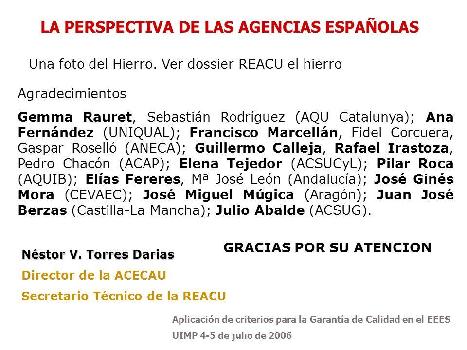 Aplicación de criterios para la Garantía de Calidad en el EEES UIMP 4-5 de julio de 2006 Agradecimientos Gemma Rauret, Sebastián Rodríguez (AQU Catalu
