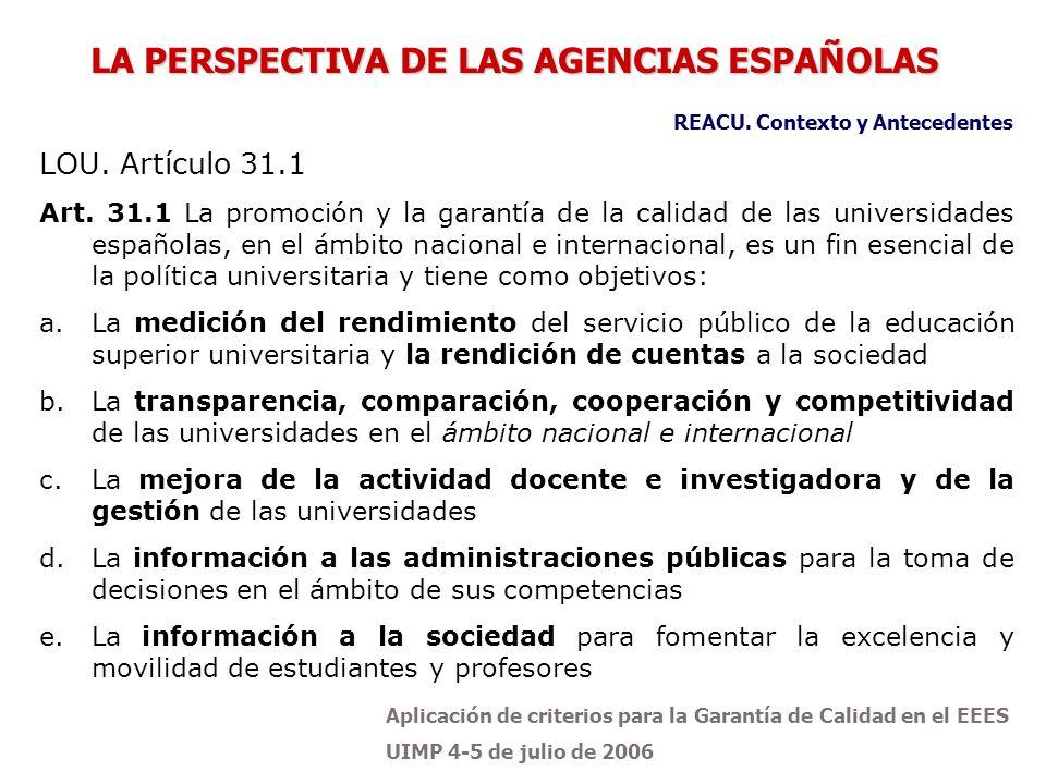 Aplicación de criterios para la Garantía de Calidad en el EEES UIMP 4-5 de julio de 2006 LOU. Artículo 31.1 Art. 31.1 La promoción y la garantía de la