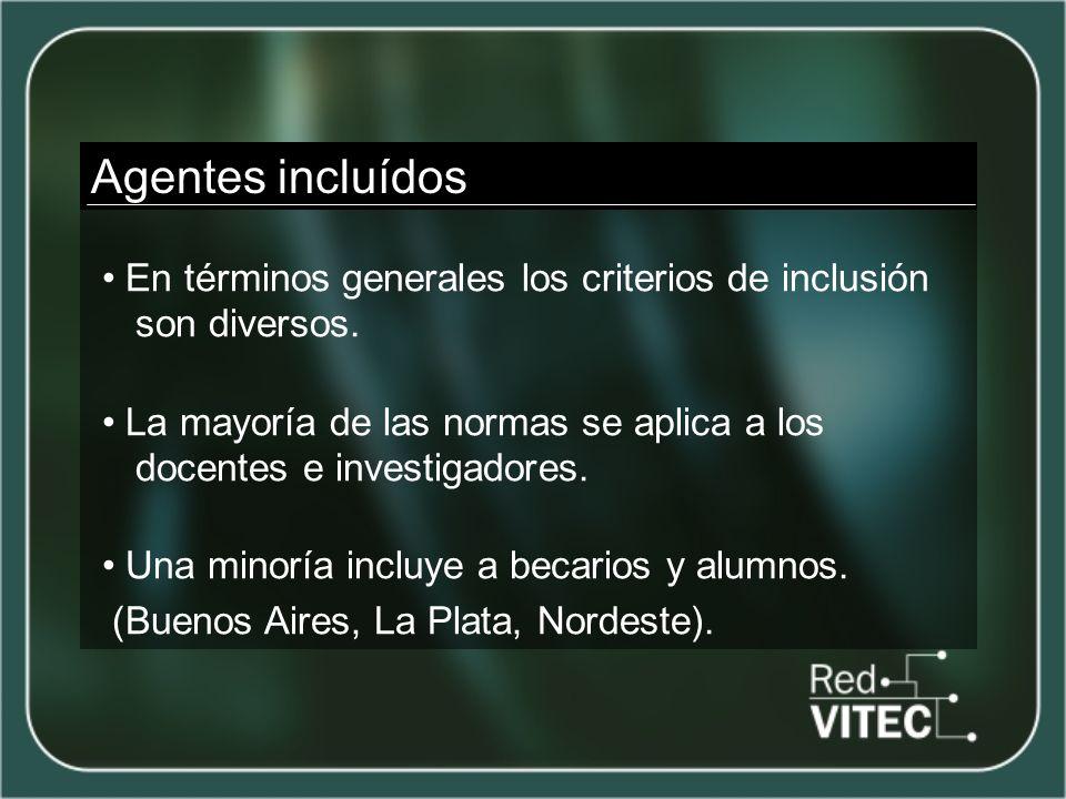 Agentes incluídos En términos generales los criterios de inclusión son diversos.