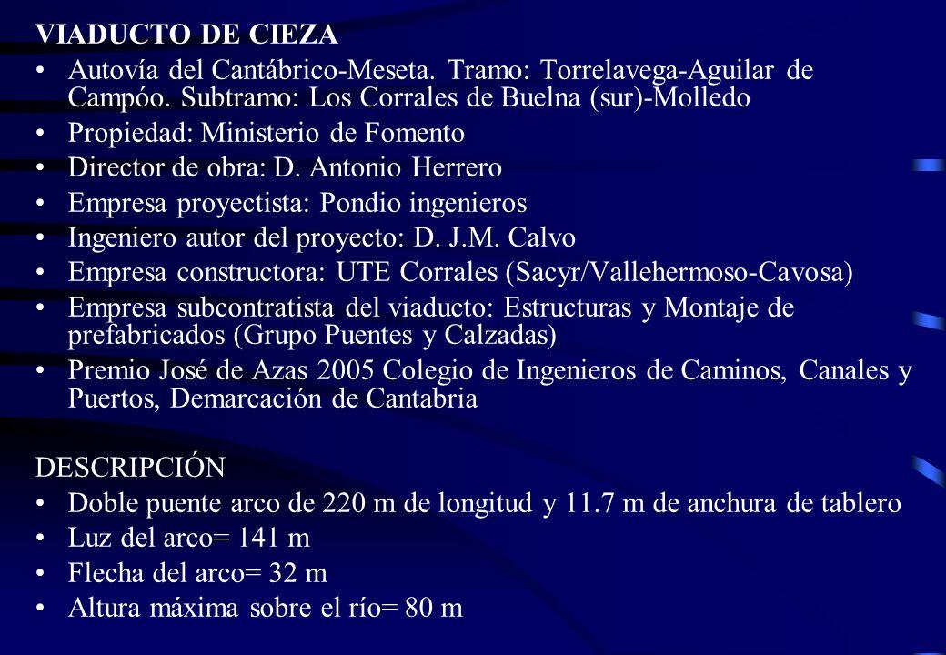 VIADUCTO DE CIEZA Autovía del Cantábrico-Meseta. Tramo: Torrelavega-Aguilar de Campóo. Subtramo: Los Corrales de Buelna (sur)-Molledo Propiedad: Minis