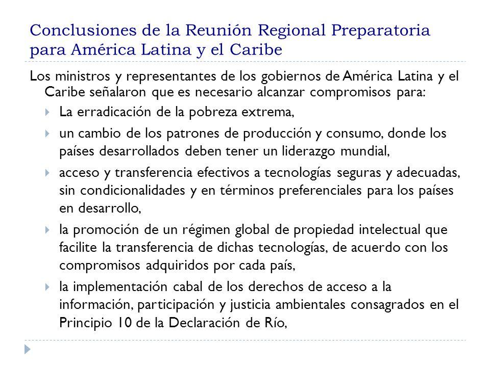 Conclusiones de la Reunión Regional Preparatoria para América Latina y el Caribe Los ministros y representantes de los gobiernos de América Latina y e