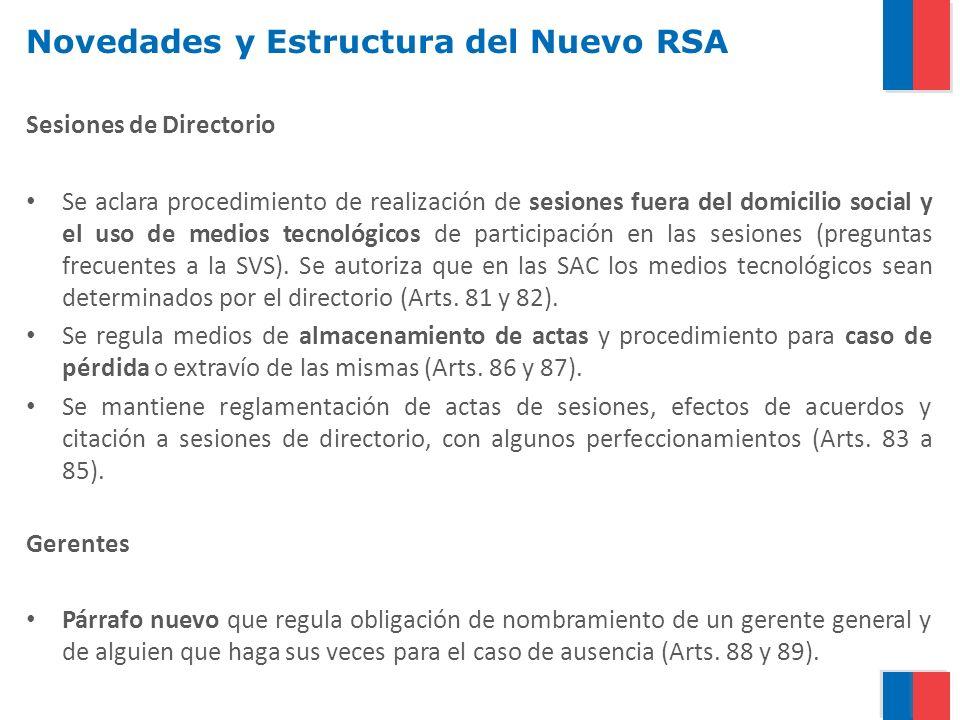 Novedades y Estructura del Nuevo RSA Sesiones de Directorio Se aclara procedimiento de realización de sesiones fuera del domicilio social y el uso de medios tecnológicos de participación en las sesiones (preguntas frecuentes a la SVS).