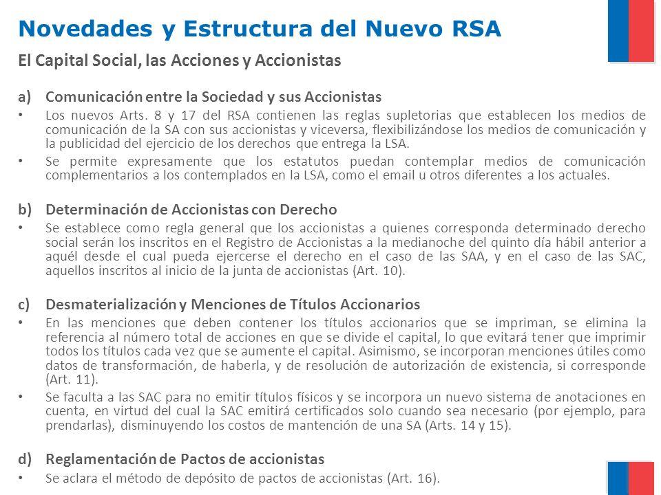 Novedades y Estructura del Nuevo RSA Administración de la Sociedad: Fiscalización Se aclara sistemas de fiscalización para las SAC y que las sociedades sujetas a fiscalización de la SVS se someten a la misma fiscalización que las abiertas (Arts.