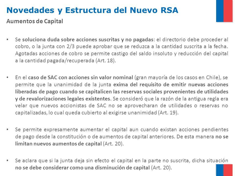Novedades y Estructura del Nuevo RSA Aumentos de Capital Se soluciona duda sobre acciones suscritas y no pagadas: el directorio debe proceder al cobro, o la junta con 2/3 puede aprobar que se reduzca a la cantidad suscrita a la fecha.