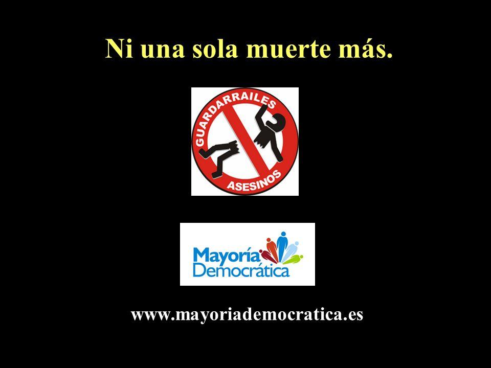Ni una sola muerte más. www.mayoriademocratica.es