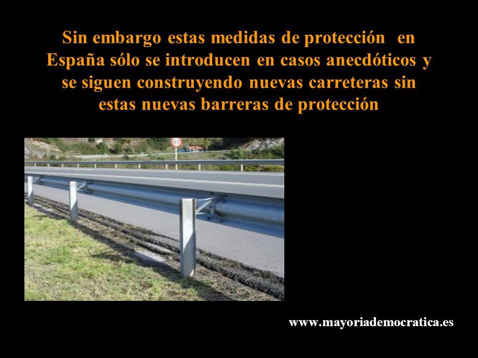 Sin embargo estas medidas de protección en España sólo se introducen en casos anecdóticos y se siguen construyendo nuevas carreteras sin estas nuevas