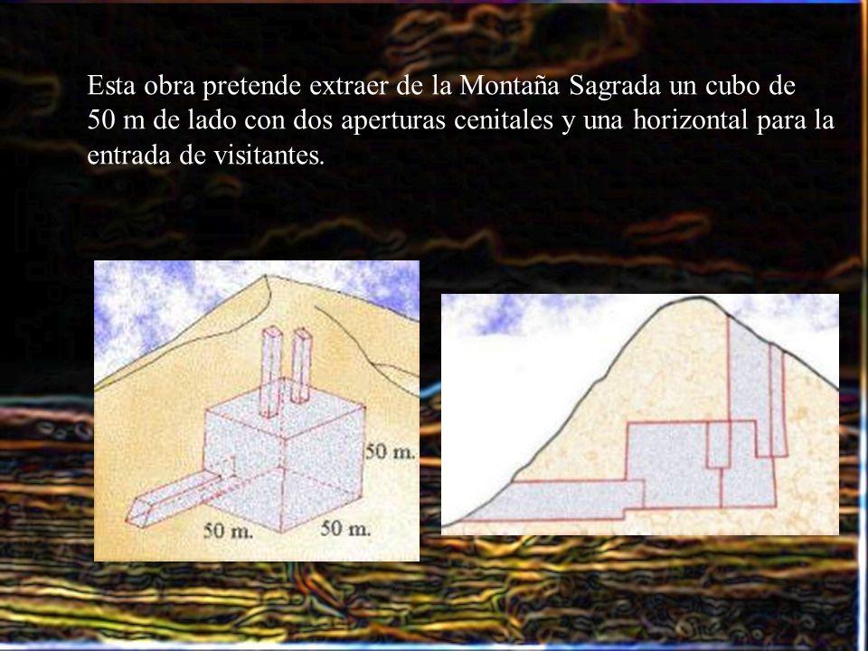 Esta obra pretende extraer de la Montaña Sagrada un cubo de 50 m de lado con dos aperturas cenitales y una horizontal para la entrada de visitantes.