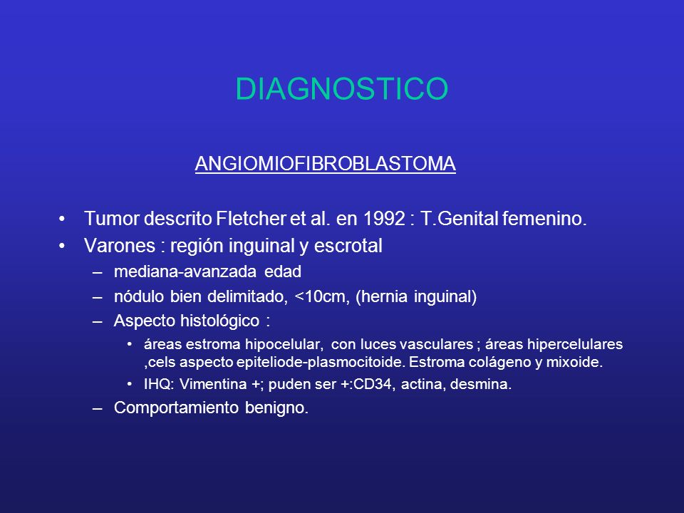 DIAGNOSTICO ANGIOMIOFIBROBLASTOMA Tumor descrito Fletcher et al.