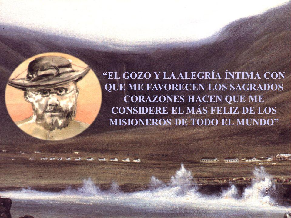 EL GOZO Y LA ALEGRÍA ÍNTIMA CON QUE ME FAVORECEN LOS SAGRADOS CORAZONES HACEN QUE ME CONSIDERE EL MÁS FELIZ DE LOS MISIONEROS DE TODO EL MUNDO