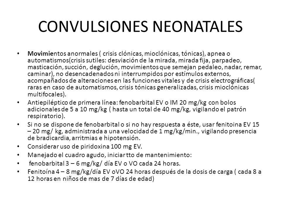 CONVULSIONES NEONATALES Movimientos anormales ( crisis clónicas, mioclónicas, tónicas), apnea o automatismos(crisis sutiles: desviación de la mirada, mirada fija, parpadeo, masticación, succión, deglución, movimientos que semejan pedaleo, nadar, remar, caminar), no desencadenados ni interrumpidos por estímulos externos, acompañados de alteraciones en las funciones vitales y de crisis electrográficas( raras en caso de automatismos, crisis tónicas generalizadas, crisis mioclónicas multifocales).
