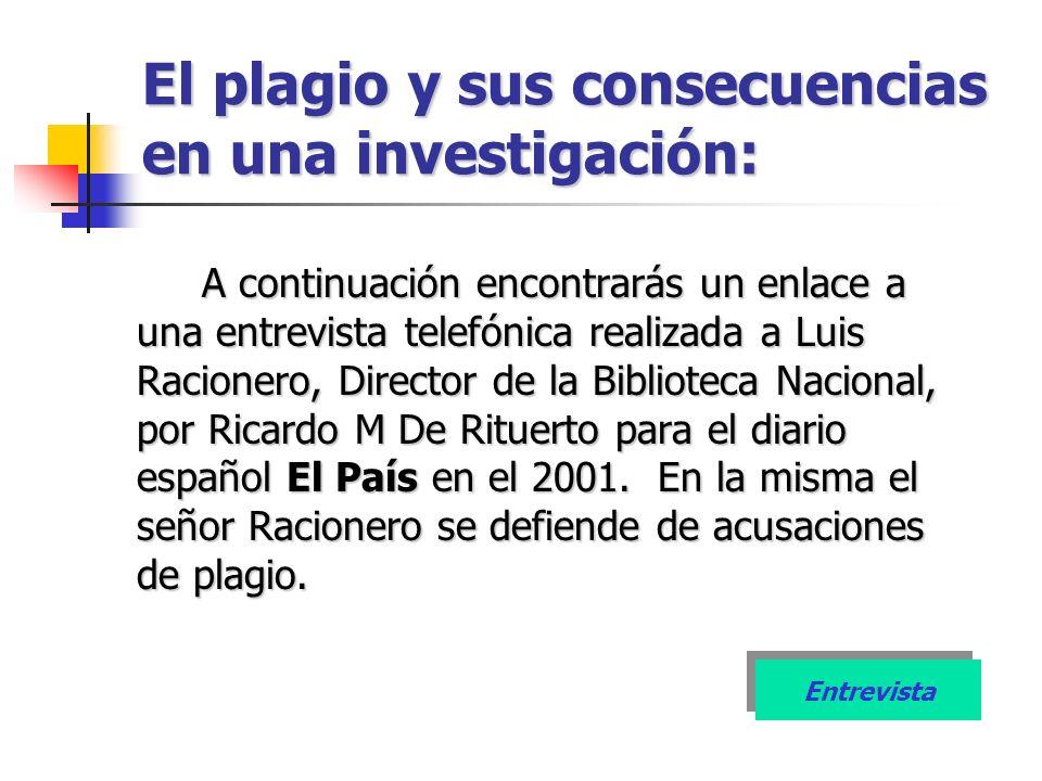 El plagio y sus consecuencias en una investigación: A continuación encontrarás un enlace a una entrevista telefónica realizada a Luis Racionero, Direc