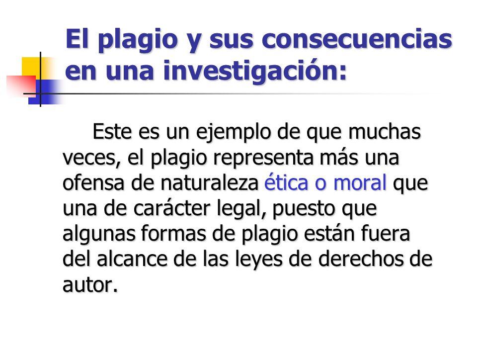 El plagio y sus consecuencias en una investigación: Este es un ejemplo de que muchas veces, el plagio representa más una ofensa de naturaleza ética o