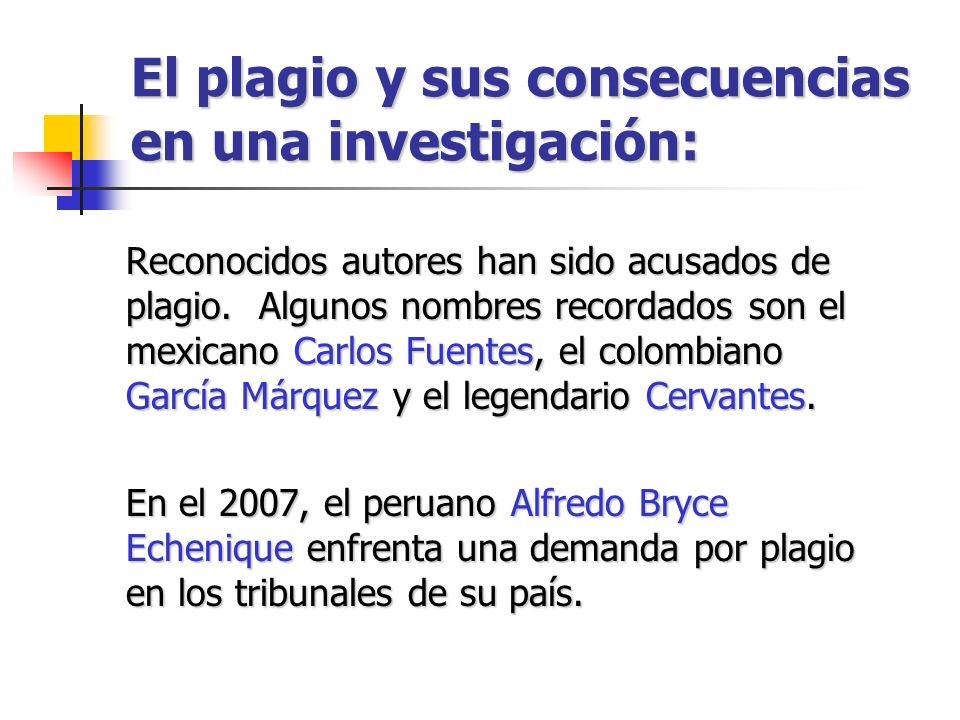 El plagio y sus consecuencias en una investigación: Reconocidos autores han sido acusados de plagio. Algunos nombres recordados son el mexicano Carlos