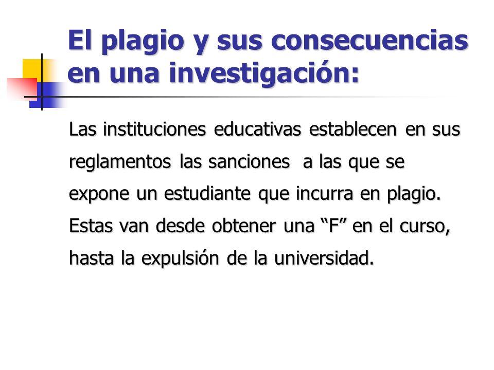 El plagio y sus consecuencias en una investigación: Las instituciones educativas establecen en sus reglamentos las sanciones a las que se expone un es