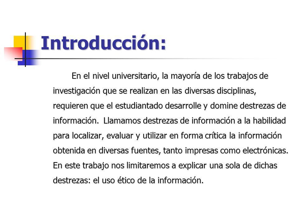Introducción: En el nivel universitario, la mayoría de los trabajos de investigación que se realizan en las diversas disciplinas, requieren que el est