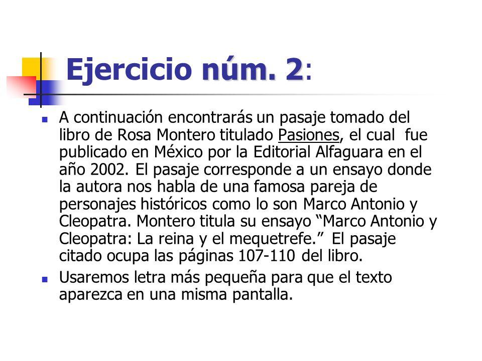 núm. 2 Ejercicio núm. 2: A continuación encontrarás un pasaje tomado del libro de Rosa Montero titulado Pasiones, el cual fue publicado en México por