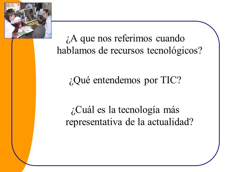Tecnologías de la Información y Comunicación Tecnologías para el almacenamiento, recuperación, proceso y comunicación de la información Aplicaciones Informáticas Redes de comunicación: Internet Televisión, video, teléfono, móvil,…