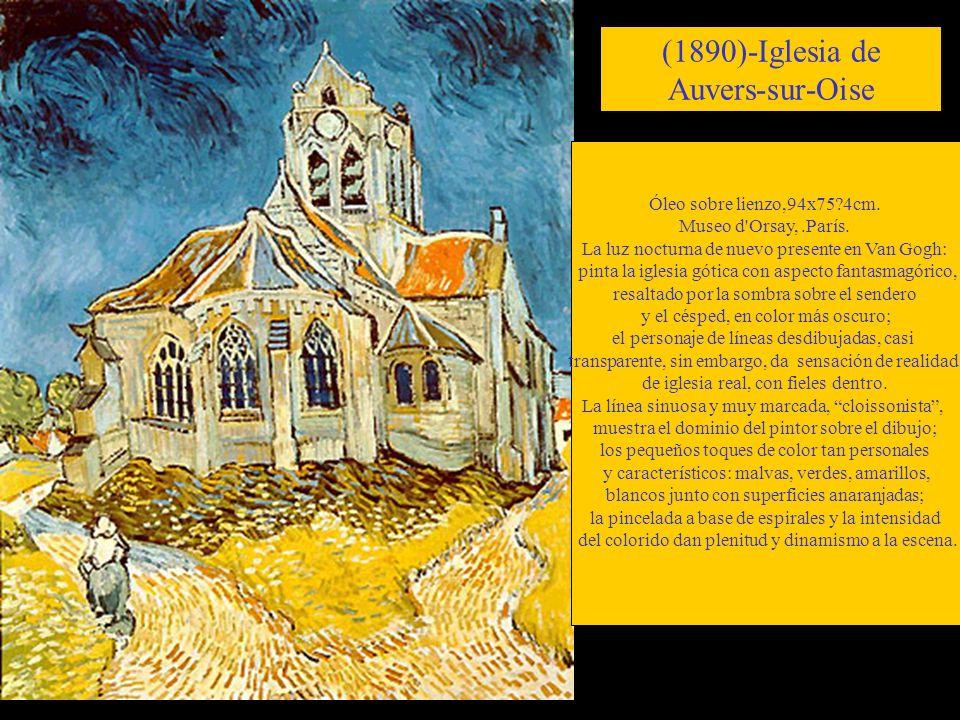 (1890)-Iglesia de Auvers-sur-Oise Óleo sobre lienzo,94x75?4cm. Museo d'Orsay,.París. La luz nocturna de nuevo presente en Van Gogh: pinta la iglesia g