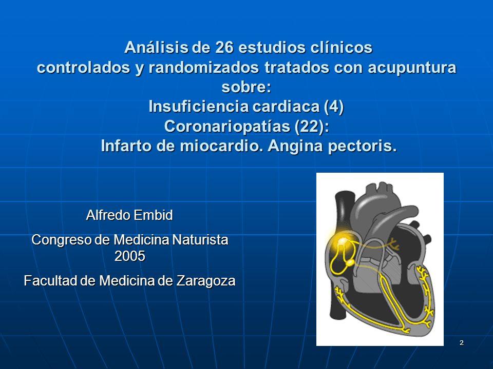 2 Análisis de 26 estudios clínicos controlados y randomizados tratados con acupuntura sobre: Insuficiencia cardiaca (4) Coronariopatías (22): Infarto