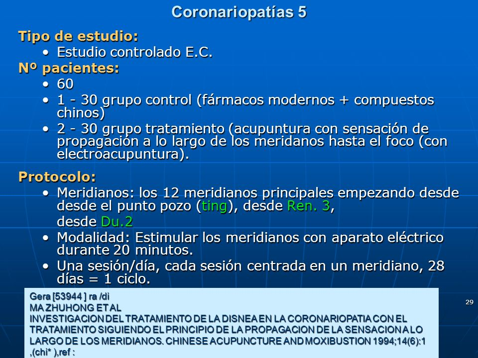 29 Coronariopatías 5 Tipo de estudio: Estudio controlado E.C.Estudio controlado E.C. Nº pacientes: 6060 1 - 30 grupo control (fármacos modernos + comp