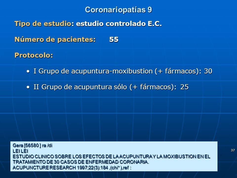 37 Coronariopatías 9 Gera [56580 ] ra /di LEI LEI ESTUDIO CLINICO SOBRE LOS EFECTOS DE LA ACUPUNTURA Y LA MOXIBUSTION EN EL TRATAMIENTO DE 30 CASOS DE