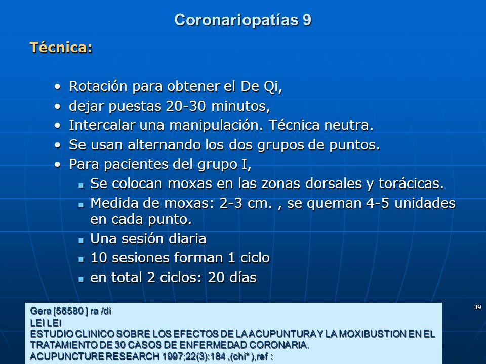39 Coronariopatías 9 Gera [56580 ] ra /di LEI LEI ESTUDIO CLINICO SOBRE LOS EFECTOS DE LA ACUPUNTURA Y LA MOXIBUSTION EN EL TRATAMIENTO DE 30 CASOS DE