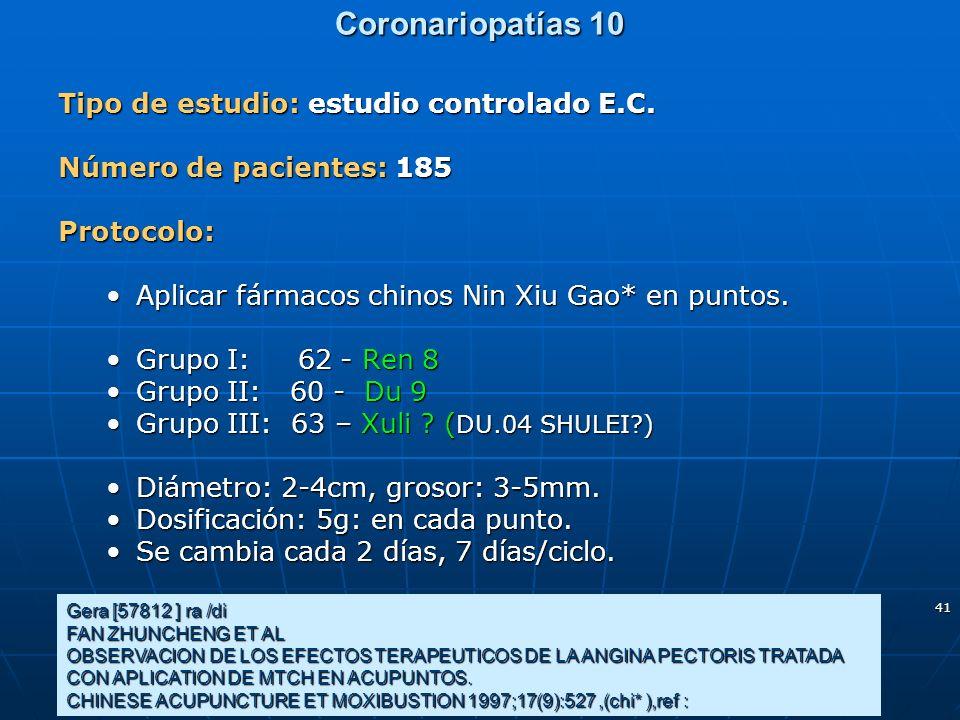 41 Coronariopatías 10 Gera [57812 ] ra /di FAN ZHUNCHENG ET AL OBSERVACION DE LOS EFECTOS TERAPEUTICOS DE LA ANGINA PECTORIS TRATADA CON APLICATION DE