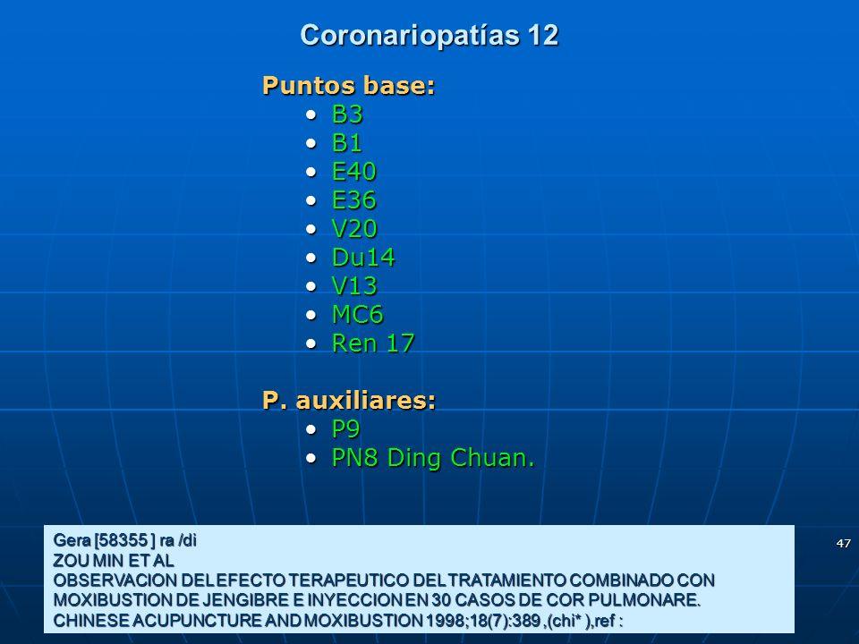 47 Coronariopatías 12 Gera [58355 ] ra /di ZOU MIN ET AL OBSERVACION DEL EFECTO TERAPEUTICO DEL TRATAMIENTO COMBINADO CON MOXIBUSTION DE JENGIBRE E IN