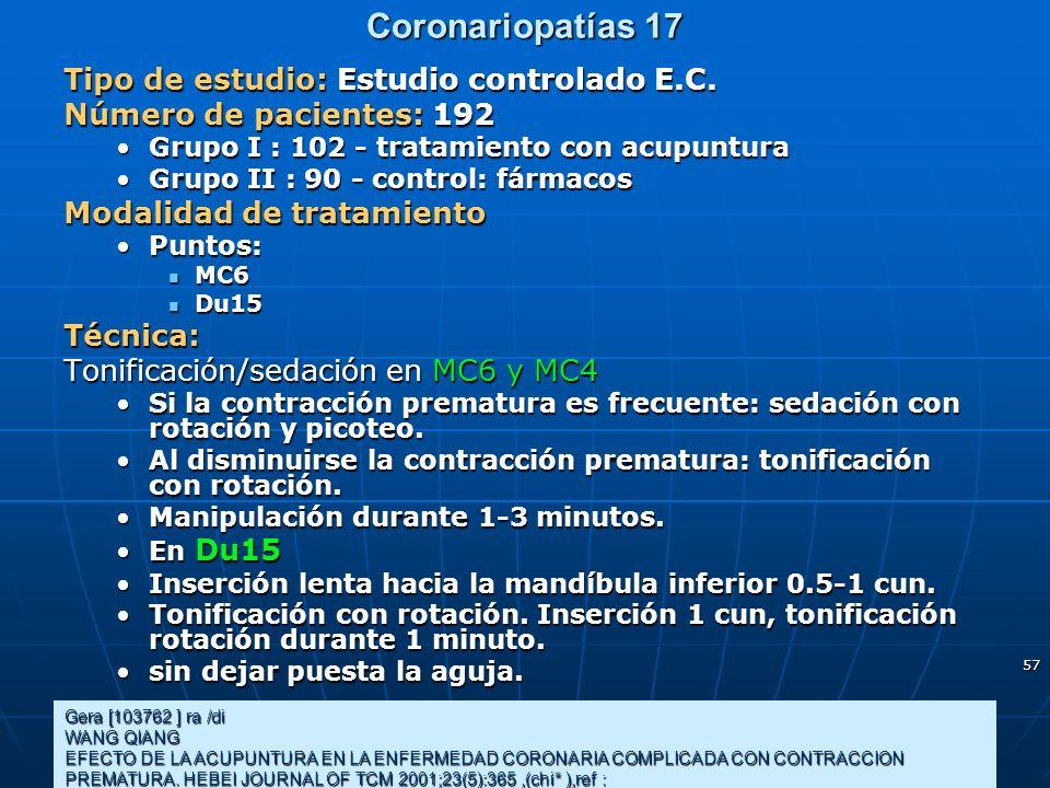 57 Coronariopatías 17 Gera [103762 ] ra /di WANG QIANG EFECTO DE LA ACUPUNTURA EN LA ENFERMEDAD CORONARIA COMPLICADA CON CONTRACCION PREMATURA. HEBEI