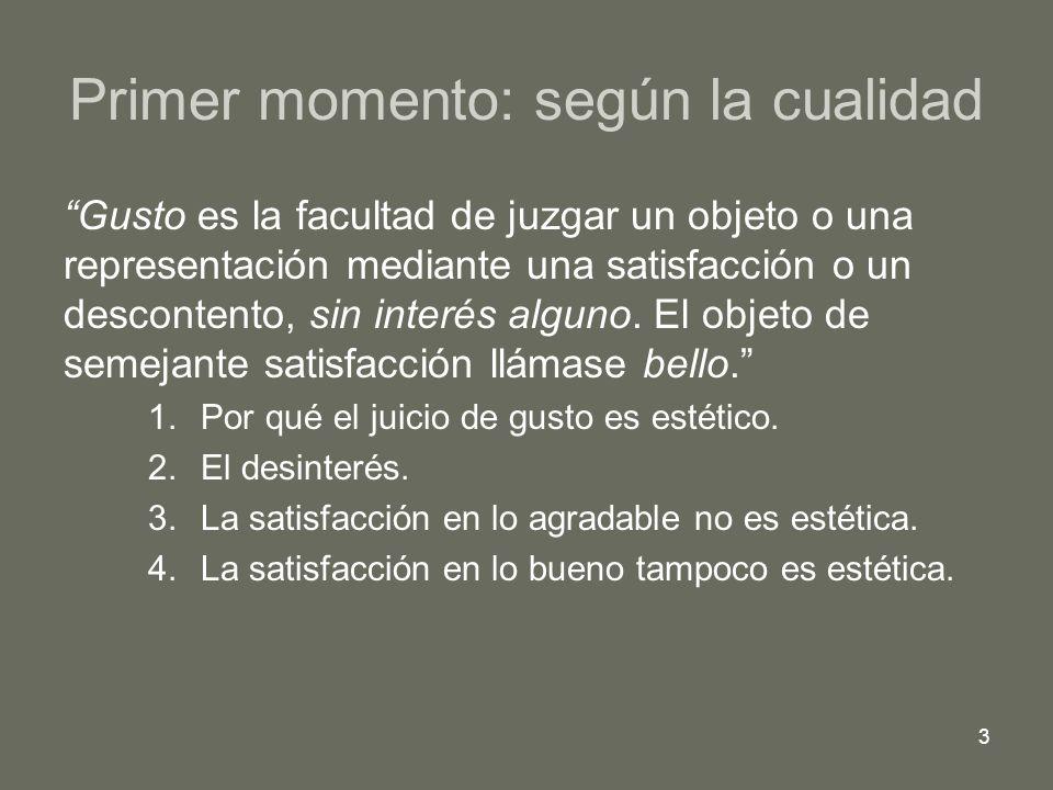 4 Segundo momento: según la cantidad 1.La universalidad del juicio estético se deduce de la exclusión del interés particular.