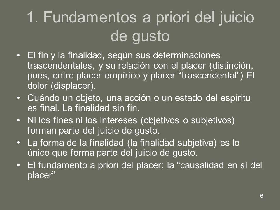 6 1. Fundamentos a priori del juicio de gusto El fin y la finalidad, según sus determinaciones trascendentales, y su relación con el placer (distinció