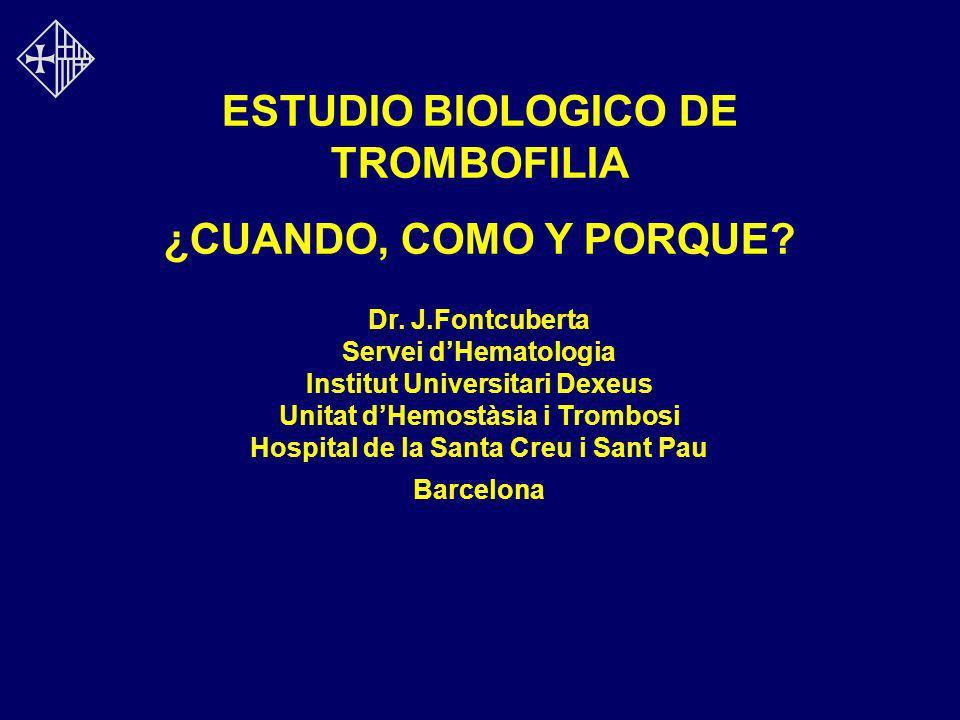 TROMBOFILIA ¿Qué pruebas.Otras anomalías relacionadas con trombofilia 7 Elevación Fc.