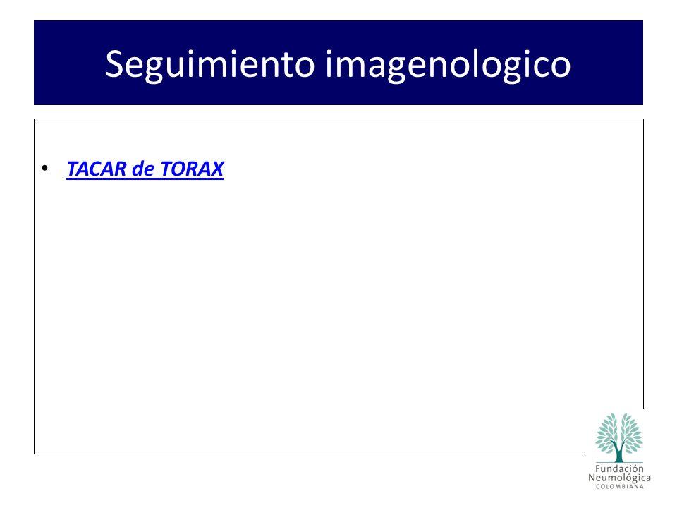 Seguimiento imagenologico TACAR de TORAX