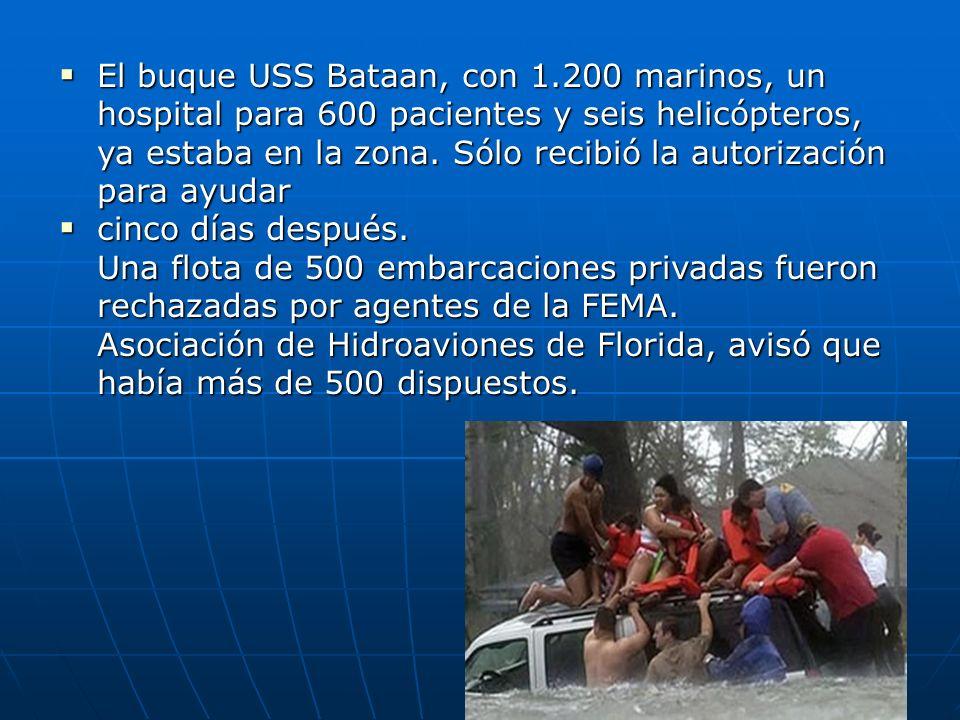 El buque USS Bataan, con 1.200 marinos, un hospital para 600 pacientes y seis helicópteros, ya estaba en la zona. Sólo recibió la autorización para ay